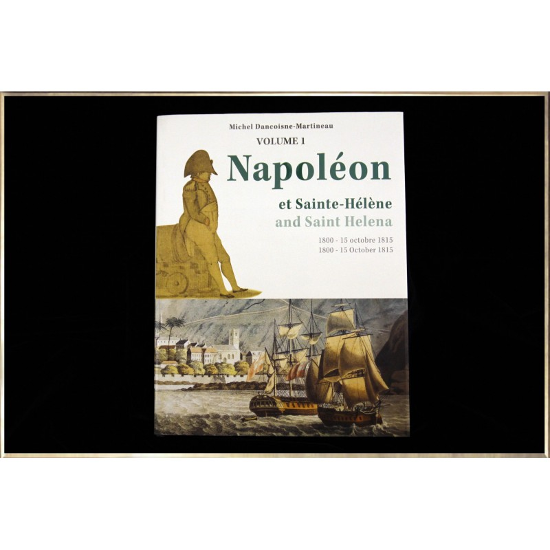 Napoleon and Saint-Helena, 1800 - 15 october 1815, Vol. 1