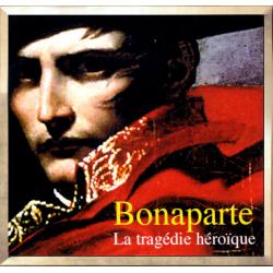 Bonaparte - La Tragédie Héroïque