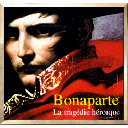Bonaparte - The heroic tragedy